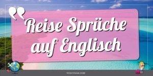 Reise Sprüche auf Englisch