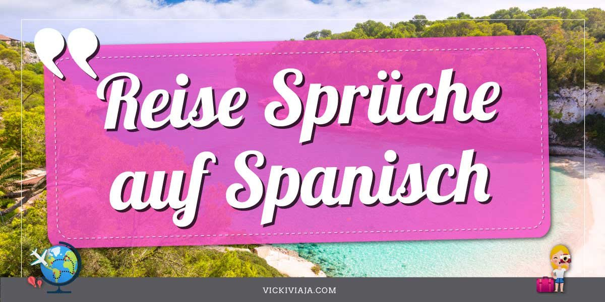 Spanische Sprüche Reisen