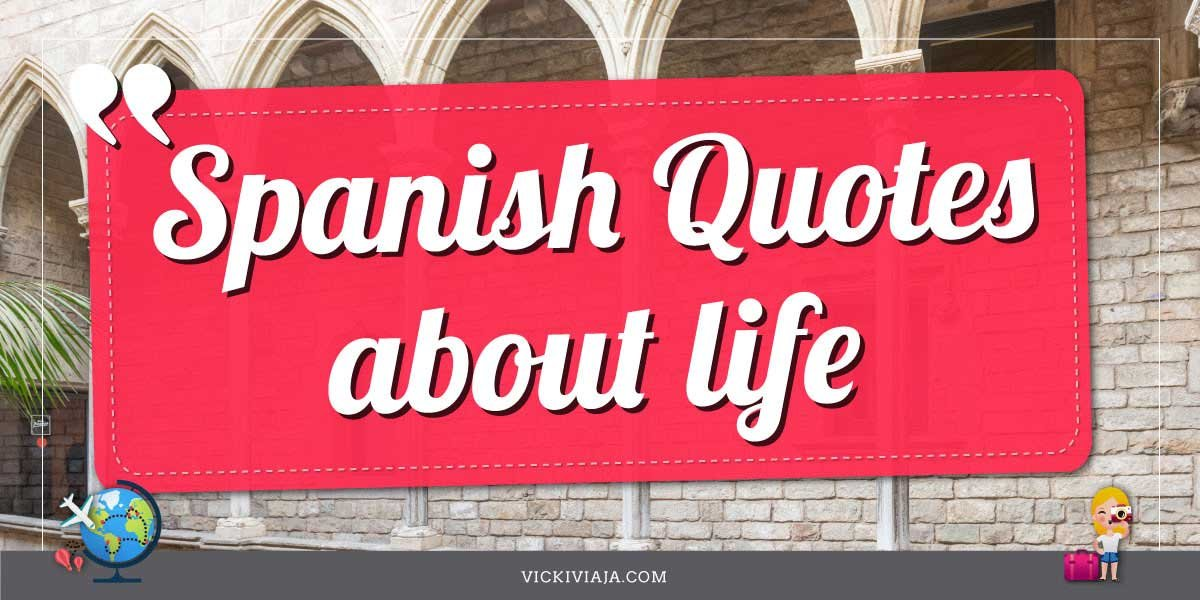 spanish quotes about life