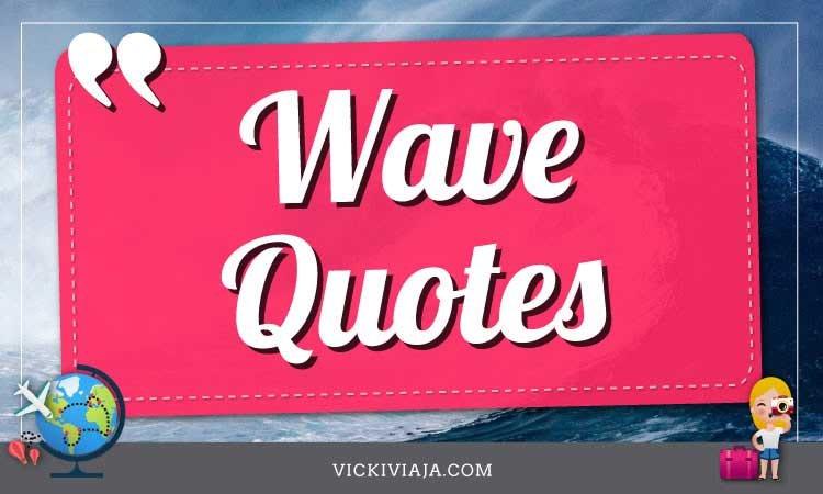 Wave quotes, sea captions
